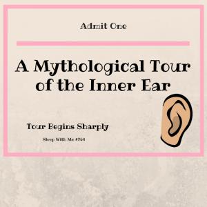A MythologicalTour of the Inner Ear