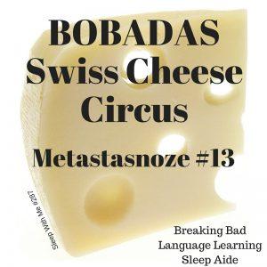 BOBADASSwiss CheeseCircus