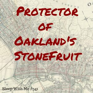 Protector of Oakland's StoneFruit