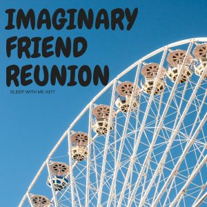 IMAGINARYFRIENDREUNION