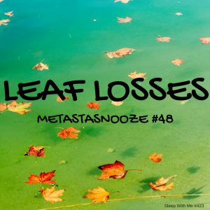 Leaf Losses