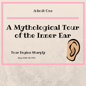 A Mythological Tour of the Inner Ear