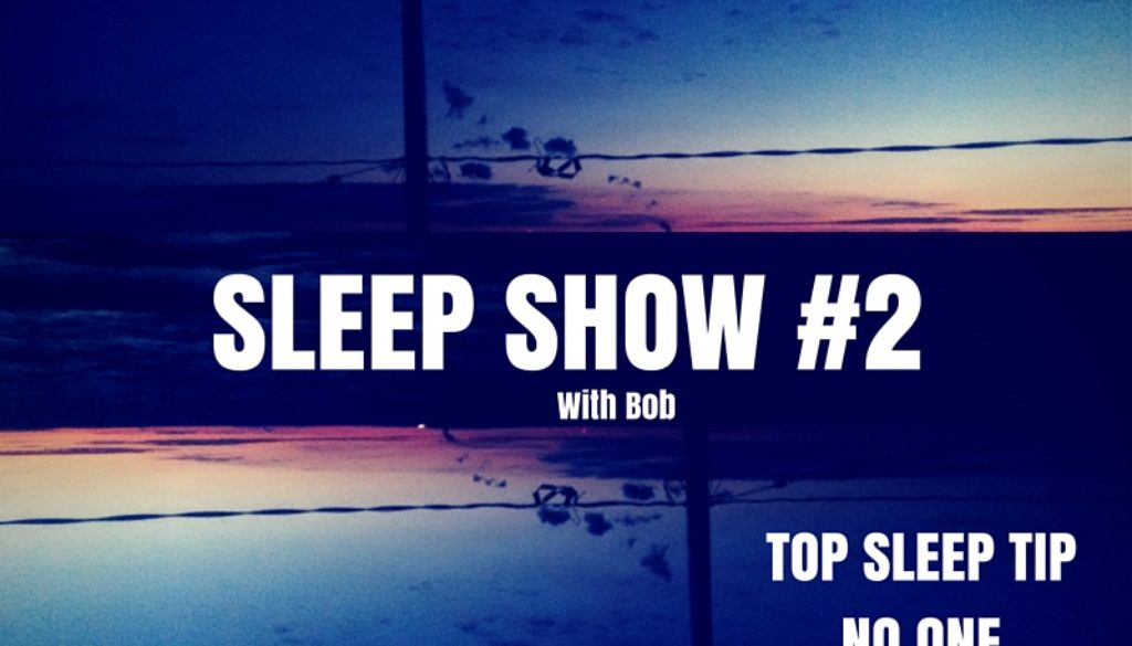 SLEEP SHOW #2
