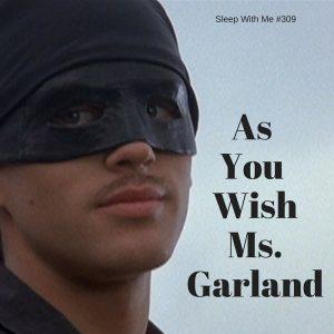 As You WishMs.Garland