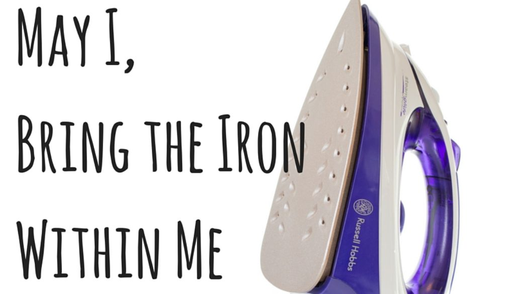 Mother May I,Bring the IronWithin Me-