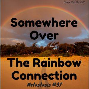 Somewhere OverThe RainbowConnection