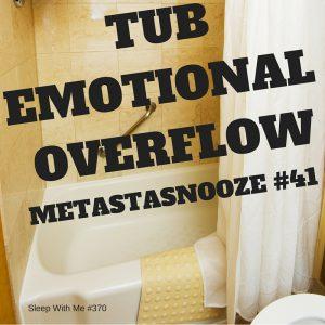 TubEmotional Overflow