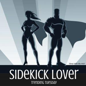 sidekick lover