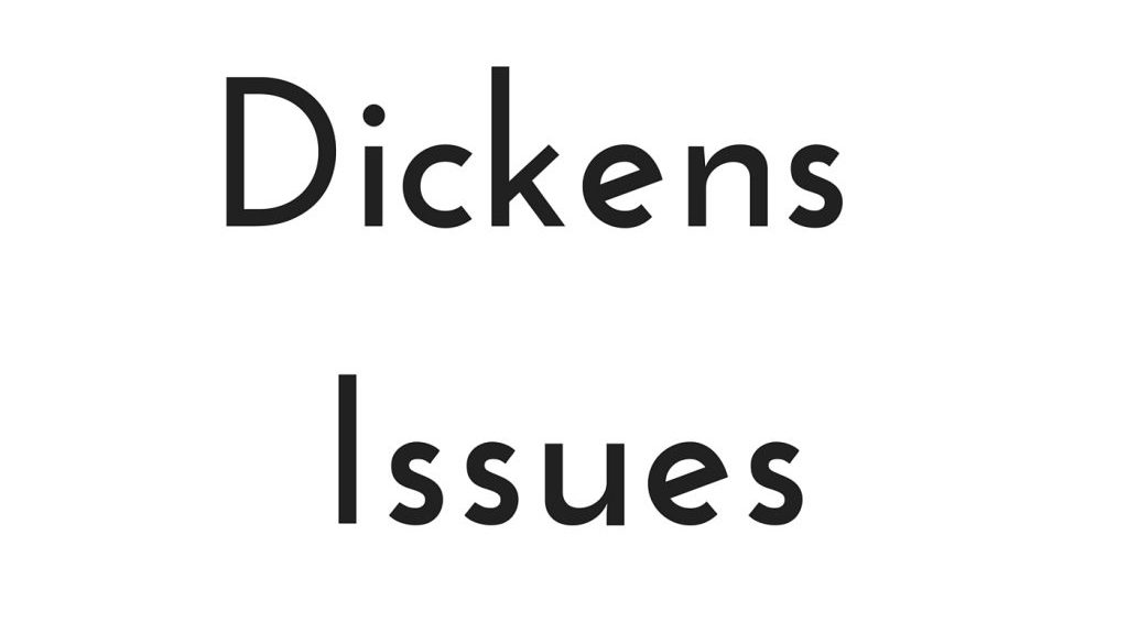 Dickens Issues