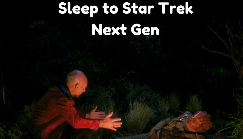 Darmok | Sleep With TNG (thanks Marybeth!) | Sleep With Me #479