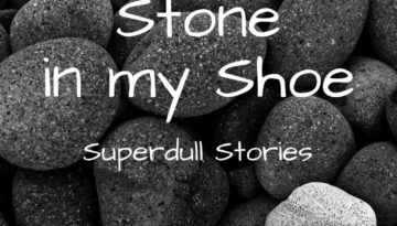Polished Stone in My Shoe | Superdull Stories | Sleep With Me #487