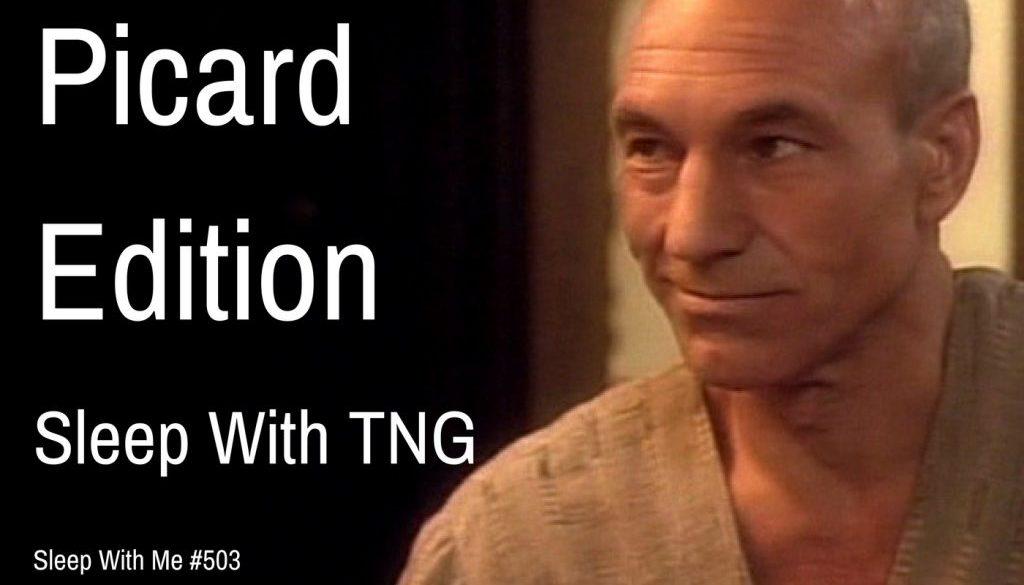 "503 ""Family"" Picard Edition | Sleep With TNG"